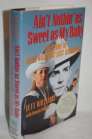 Ain't Nothin' as Sweet as My Baby;: Jett Williams
