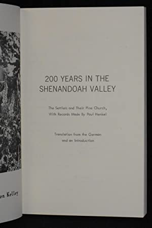 200 Years in the Shenandoah Valley; The Settlers and Their Pine Church with Records Made by Paul ...