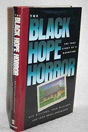The Black Hope Horror; The True Story of a Haunting: Ben Williams, Jean Williams, John Bruce ...