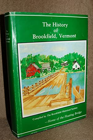 The History of Brookfield, Vermont; Home of the Floating Bridge: Edward P. Wild