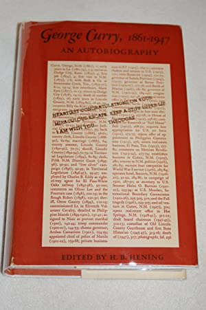 George Curry, 1861-1947; An Autobiography: H.B. Hening, Editor