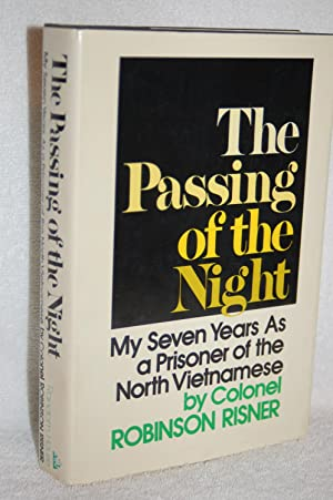 The Passing of the Night; My Seven Years as a Prisoner of the North Vietnamese