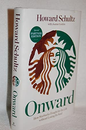 Onward; How Starbucks Fought for Its Life without Losing Its Soul
