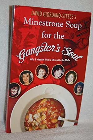 Minestrone Soup for the Gangster's Soul; Wit and Wisdom From a Life Inside the Mafia: David ...