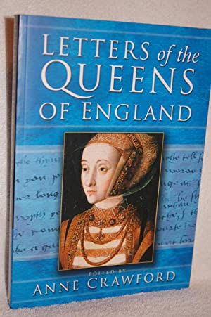 Letters of the Queens of England, 1100-1547: Anne Crawford, Editor