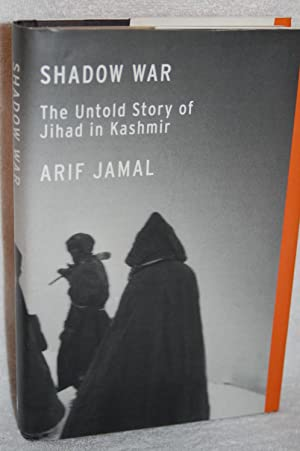 Shadow War; The Untold Story of Jihad in Kashmir