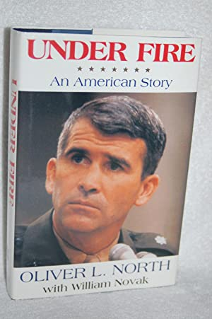 Under Fire; An American Story: Oliver L. North