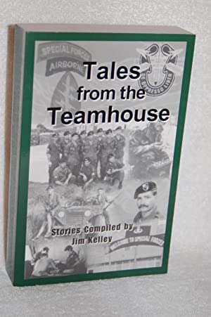 Tales from the Teamhouse; True Special Forces Stories: Jim Kelley, Bill Coombs