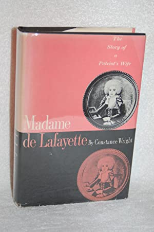 Madame de Lafayette; The Story of a: Constance Wright