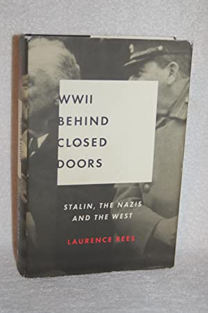 WWII Behind Closed Doors; Stalin, The Nazis: Lawrence Rees