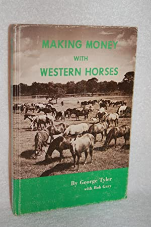 Making Money with Western Horses: George Tyler