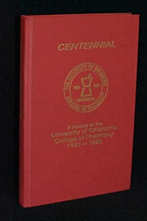 Centennial; A History of the University of Oklahoma College of Pharmacy 1893-1993