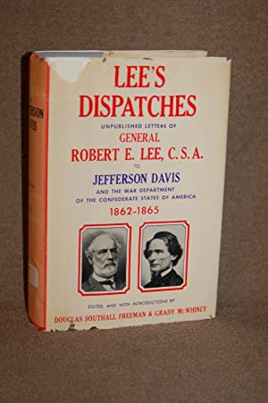 Lee's Dispatches; Unpublished Letters of General Robert E. Lee, C.S.A. to Jefferson Davis and ...