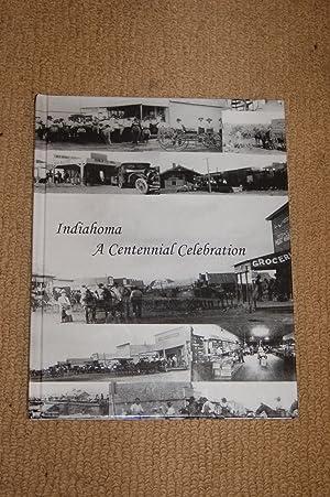 Indiahoma; A Centennial Celebration: Shirley Parker Dodd, Albernice Hartman Editors