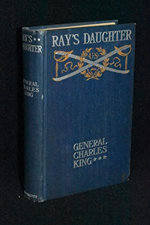 Ray's Daughter; A Story of Manila: General Charles King