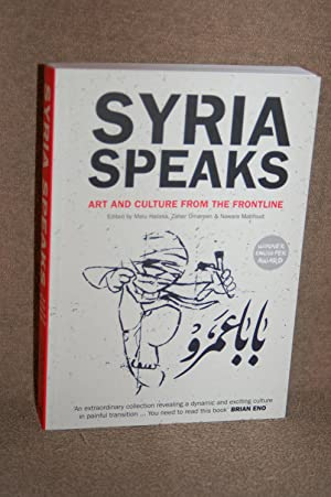 Syria Speaks; Art and Culture From the Frontline
