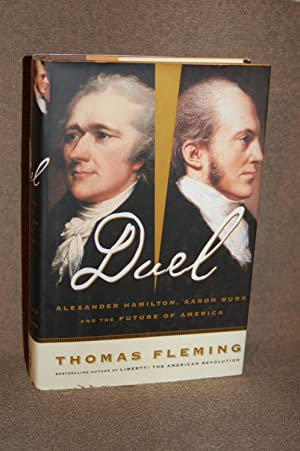 Duel; Alexander Hamilton, Aaron Burr and the Future of America: Thomas Fleming