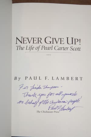 Never Give Up; The Life of Pearl Carter Scott: Paul F. Lambert