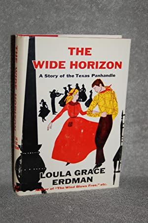 The Wide Horizon; A Story of the Texas Panhandle: Loula Grace Erdman