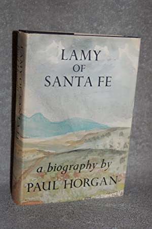 Lamy of Santa Fe; His Life and Times