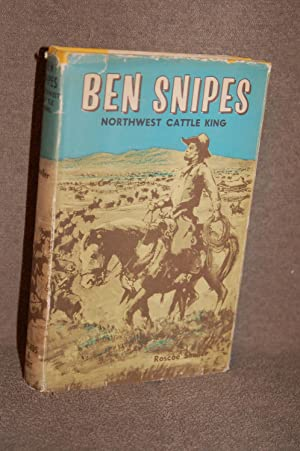 Ben Snipes; Northwest Cattle King: Roscoe Sheller
