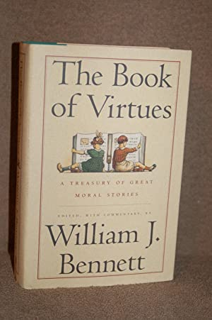 The Book of Virtues; A Treasury of Great Moral Stories