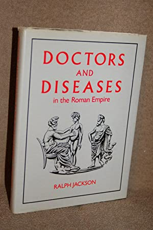 Doctors and Diseases in the Roman Empire: Ralph Jackson