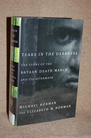 Tears in the Darkness; The Story of the Bataan Death March and Its Aftermath