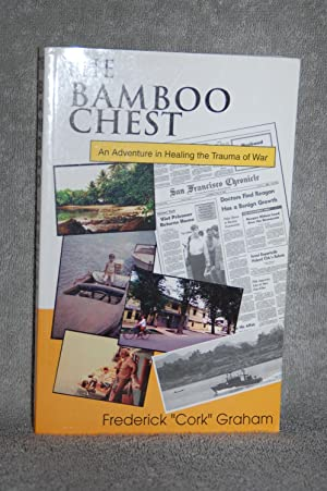 The Bamboo Chest; An Adventure in Healing the Trauma of War
