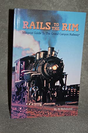 Rails to the Rim; Milepost Guide to the Grand Canyon Railway
