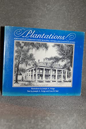 Plantations; Forty-Four of Louisiana's Most Beautiful Antebellum Plantation Homes