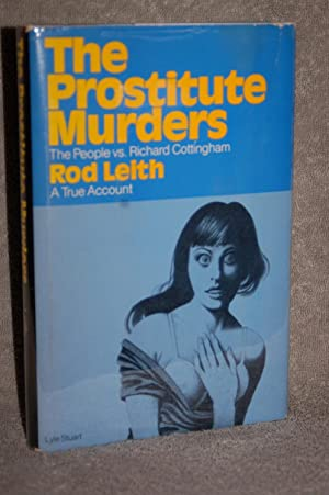 The Prostitute Murders; the People vs. Richard Cottingham: Rod Leith