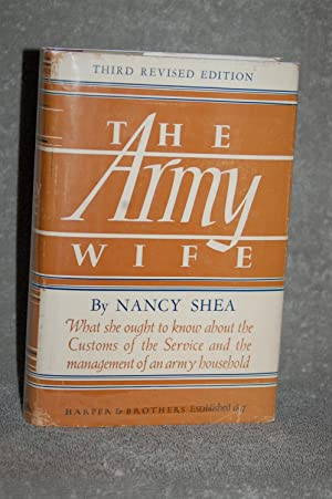 The Army Wife; What She Ought to Know About the Customs of the Service and the Management of an ...