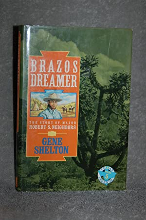 Brazos Dreamer; The Story of Major Robert: Gene Shelton