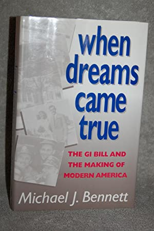 When Dreams Came True; The GI Bill and the Making of Modern America
