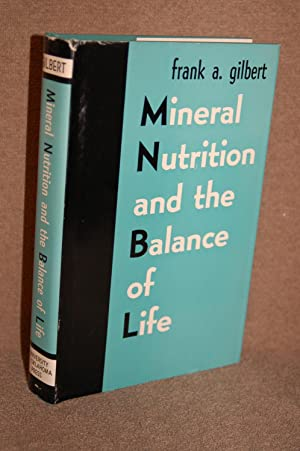 Mineral Nutrition and the Balance of Life: Frank A Gilbert