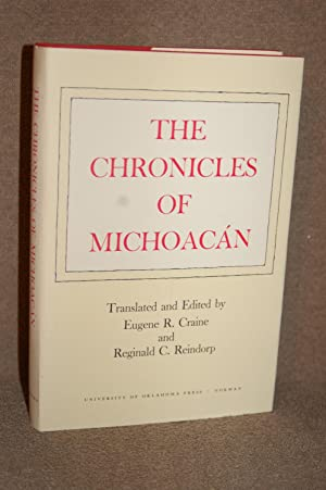 The Chronicles of Michoacan: Eugene R. Crand and Reginald C Reindorp; Translators and Editors