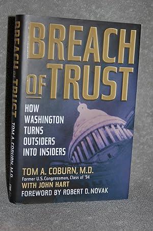 Breach of Trust: How Washington Turns Outsiders Into Insiders: Tom A. Coburn, M.D., John Hart