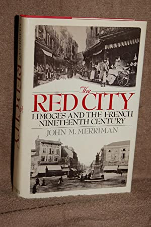The Red City; Limoges and French Nineteenth Century