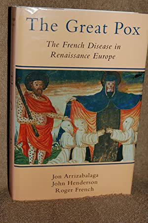 The Great Pox; The French Disease in Renaissance Europe