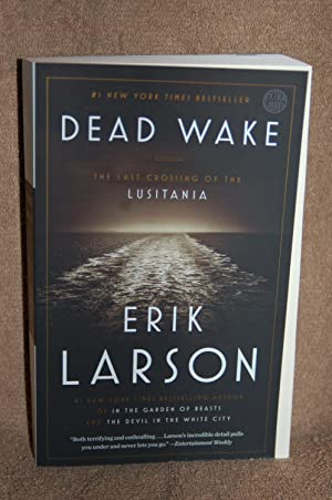 Dead Wake; The Last Crossing of the Lusitania