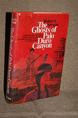 The Ghosts of Palo Duro Canyon: Robert S. Sprague