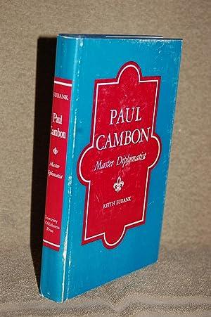 Paul Cambon; Master Diplomatist: Keith Eubank