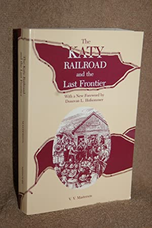 The KATY Railroad and the Last Frontier: V.V. Masterson