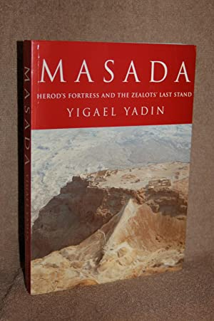Masada; Herod's Fortress and the Zealots' Last: Yigael Yadin