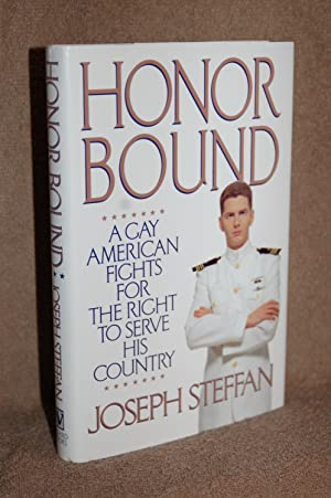 Honor Bound; A Gay American Fights for the Right to Serve His Country: Joseph Steffan