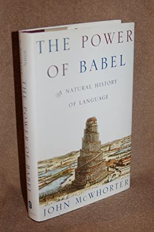 The Power of Babel; A Natural History of Language