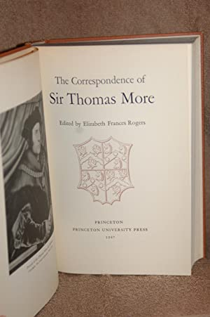 The Correspondence of Sir Thomas More: Elizabeth Frances Rogers, Editor