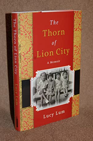 The Thorn of Lion City; A Memoir