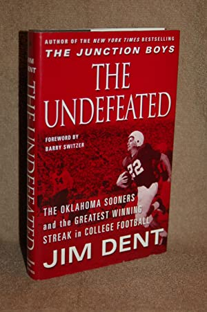 The Undefeated: The Oklahoma Sooners and the: Jim Dent